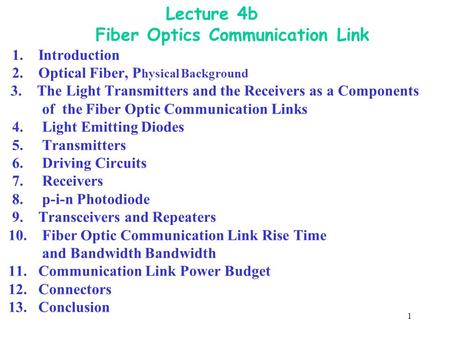 Lecture 4b Fiber Optics Communication Link 1. Introduction 2
