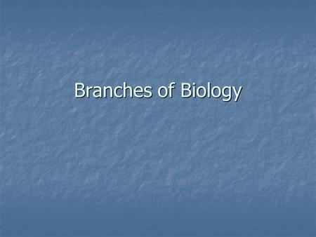 Branches of Biology. Agronomy The study of crops and the soils in which they grow. The study of crops and the soils in which they grow.