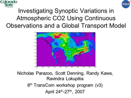 Investigating Synoptic Variations in Atmospheric CO2 Using Continuous Observations and a Global Transport Model Nicholas Parazoo, Scott Denning, Randy.