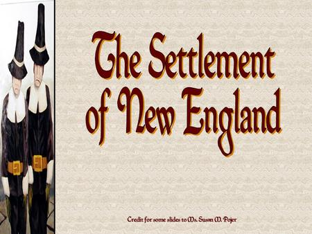 Credit for some slides to Ms. Susan M. Pojer. Separatists vs. Puritans.