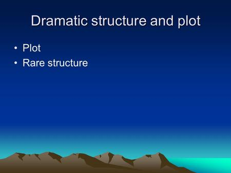 Dramatic structure and plot