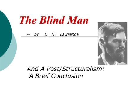 ~ by D. H. Lawrence And A Post/Structuralism: A Brief Conclusion