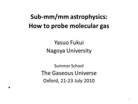 Sub-mm/mm astrophysics: How to probe molecular gas