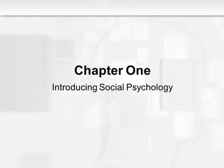 Social Psychology Alive, Breckler/Olson/Wiggins Chapter 1 Chapter One Introducing Social Psychology.
