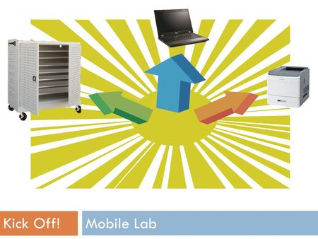 Mobile Lab Kick Off!. Mobile Lab  What's that?!  Show-n-tell  Things to consider  Group activity  Q & A.