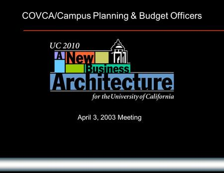 COVCA/Campus Planning & Budget Officers April 3, 2003 Meeting.