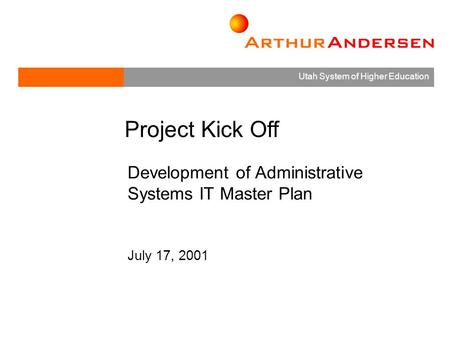 Utah System of Higher Education Development of Administrative Systems IT Master Plan July 17, 2001 Project Kick Off.