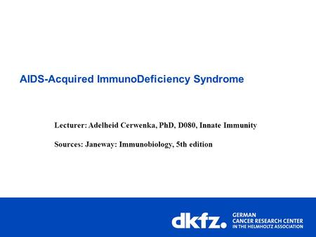 AIDS-Acquired ImmunoDeficiency Syndrome