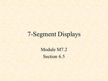 7-Segment Displays Module M7.2 Section 6.5. Turning on an LED Common Anode.