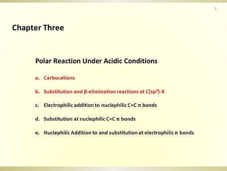 Chapter Three Polar Reaction Under Acidic Conditions Carbocations