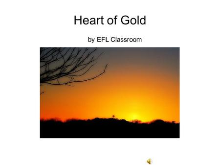 Heart of Gold by EFL Classroom. Heart of Gold by Neil Young.