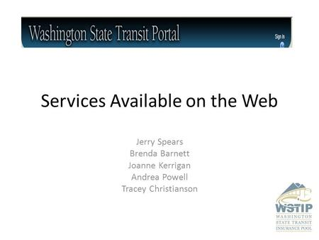 Services Available on the Web Jerry Spears Brenda Barnett Joanne Kerrigan Andrea Powell Tracey Christianson.