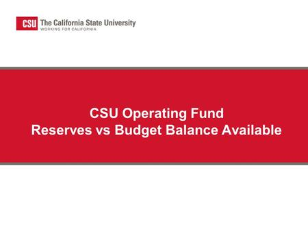 CSU Operating Fund Reserves vs Budget Balance Available.