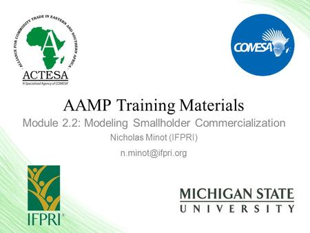 AAMP Training Materials Module 2.2: Modeling Smallholder Commercialization Nicholas Minot (IFPRI)