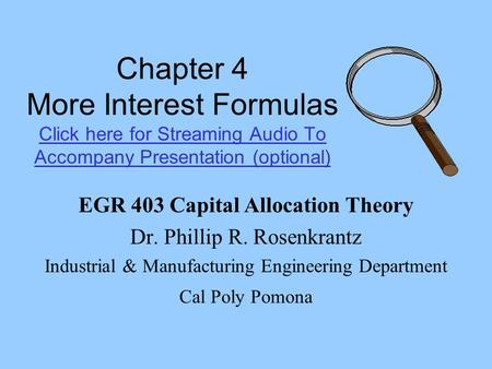 Chapter 4 More Interest Formulas Click here for Streaming Audio To Accompany Presentation (optional) Click here for Streaming Audio To Accompany Presentation.
