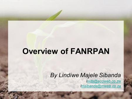 Overview of FANRPAN By Lindiwe Majele Sibanda