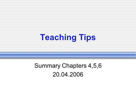 Teaching Tips Summary Chapters 4,5,6 20.04.2006. Content Reading as Active Learning Facilitating Discussion Making Lectures More Efficient.