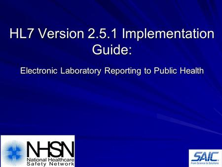 HL7 Version 2.5.1 Implementation Guide: Electronic Laboratory Reporting to Public Health.