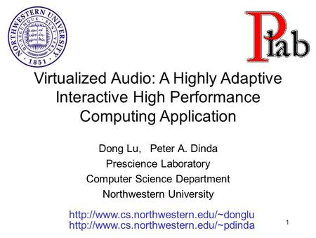 1 Dong Lu, Peter A. Dinda Prescience Laboratory Computer Science Department Northwestern University  Virtualized.