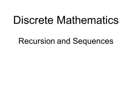 Discrete Mathematics Recursion and Sequences