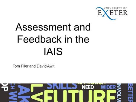 Assessment and Feedback in the IAIS Tom Filer and David Awit.