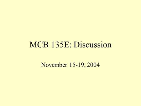 MCB 135E: Discussion November 15-19, 2004. Immunology Development Function Important Aspects Bacterial Infection Complement Viral Infection Classes of.