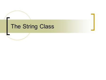 The String Class. Objectives: Learn about literal strings Learn about String constructors Learn about commonly used methods Understand immutability of.