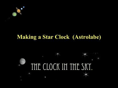 11/15/99Norm Herr (sample file) Making a Star Clock (Astrolabe)