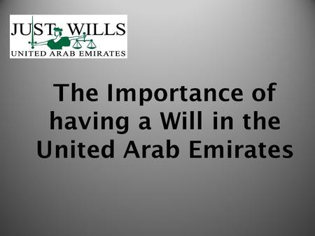 The Importance of having a Will in the United Arab Emirates.