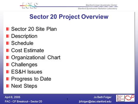 Jo Beth Folger FAC - CF Breakout – Sector April 8, 2005 1 Sector 20 Project Overview Sector 20 Site Plan Description Schedule.
