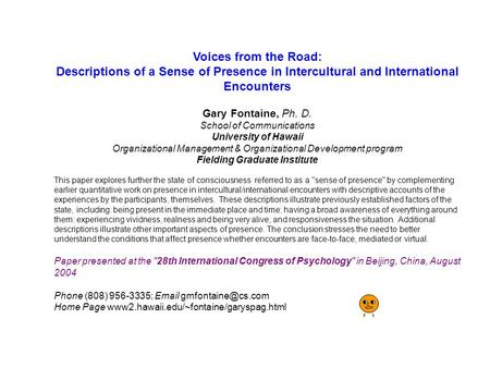 Voices from the Road: Descriptions of a Sense of Presence in Intercultural and International Encounters Gary Fontaine, Ph. D. School of Communications.