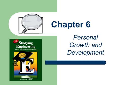 Chapter 6 Personal Growth and Development. Chapter Overview Personal development—receptiveness to change Making behavior modification work for you Understanding.