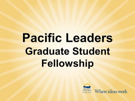 "Pacific Leaders Graduate Student Fellowship. ""The research these graduate students are conducting will give us insight into some of the biggest challenges."