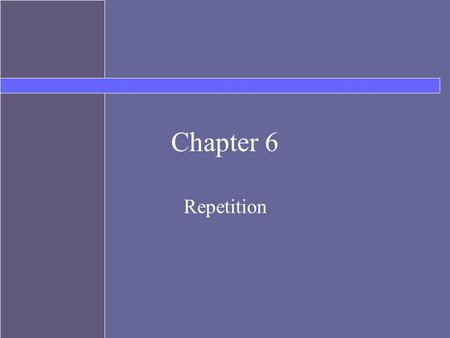 Chapter 6 Repetition. Topics Some additional operators –increment and decrement –assignment operators Repetition –while –do-while –for Random numbers.