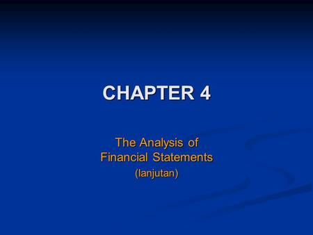 CHAPTER 4 The Analysis of Financial Statements (lanjutan)