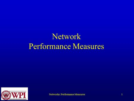Networks: Performance Measures1 Network Performance Measures.