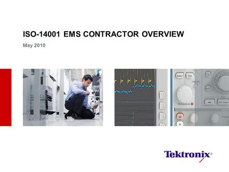 ISO-14001 EMS CONTRACTOR OVERVIEW May 2010. 5/26/10ISO-14001 EMS CONTRACTOR OVERVIEW TRAINING ISO-14001 EMS OVERVIEW TRAINING Contents What is ISO-14001.