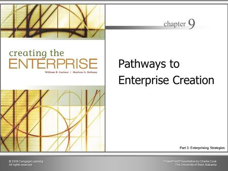 PowerPoint Presentation by Charlie Cook The University of West Alabama chapter 9 Part 3: Enterprising Strategies © 2008 Cengage Learning All rights reserved.