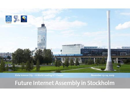 Stockholm is not only a beautiful city but also an ICT innovation cluster recognized worldwide Top ranked in most international ICT and innovation benchmarks.
