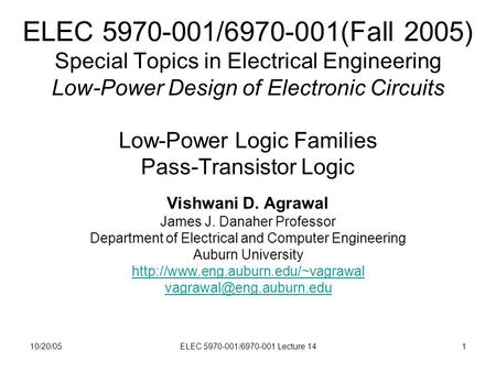 10/20/05ELEC 5970-001/6970-001 Lecture 141 ELEC 5970-001/6970-001(Fall 2005) Special Topics in Electrical Engineering Low-Power Design of Electronic Circuits.