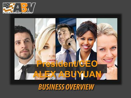 President/CEO ALEX ABUYUAN. The Interview Process This is the first step in a two step interview process You were identified either by resume or referral.