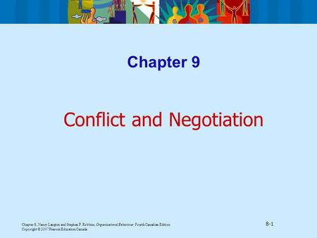 Chapter 8, Nancy Langton and Stephen P. Robbins, Organizational Behaviour, Fourth Canadian Edition 8-1 Copyright © 2007 Pearson Education Canada Chapter.