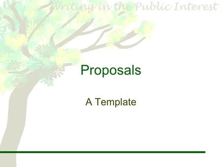 Proposals A Template. In Organizations & Workplaces: proposals… 1.Clarify work agreements within and outside the organization 2.Set forth your productivity.