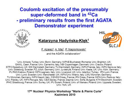Coulomb excitation of the presumably super-deformed band in 42 Ca - preliminary results from the first AGATA Demonstrator experiment Katarzyna Hadyńska-Klęk.