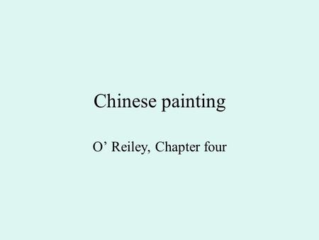 Chinese painting O' Reiley, Chapter four. Chronological Table of Dynasties Tang (618-906) Five Dynasties (907-960) Song dynasty (960-1279): Northern Song.