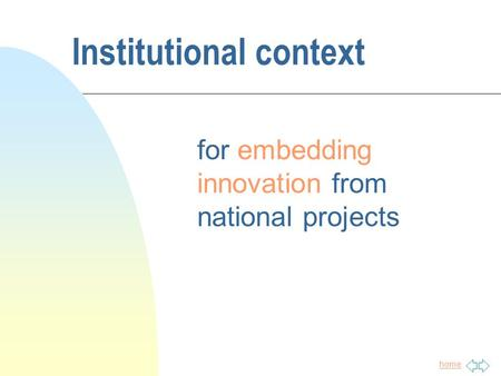 Home Institutional context for embedding innovation from national projects.