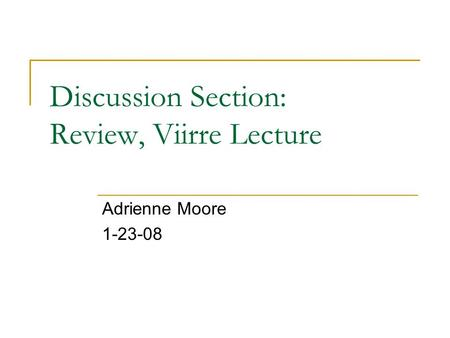 Discussion Section: Review, Viirre Lecture Adrienne Moore 1-23-08.