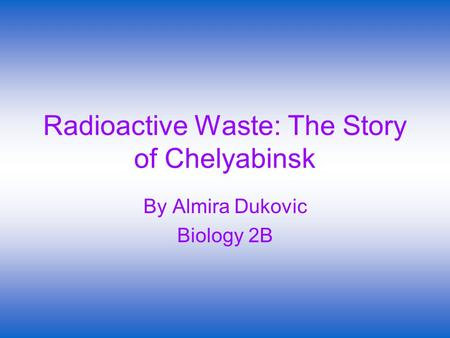 Radioactive Waste: The Story of Chelyabinsk