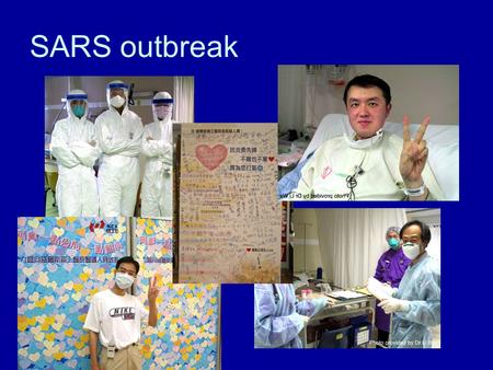 SARS outbreak. SARS Outbreak March 107 MDs and 4 nurses reported sick March 1150 staff screened, 23 admitted, ward closed March 12Clinical teaching suspended.