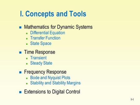 I. Concepts and Tools Mathematics for Dynamic Systems Time Response